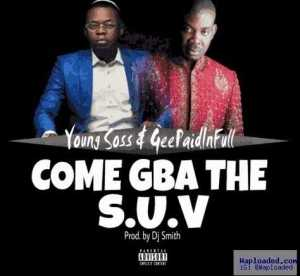 Yung Soss - Come Gba The SUV ft. GeePaidInFull (Olamide & Don Jazzy Diss)